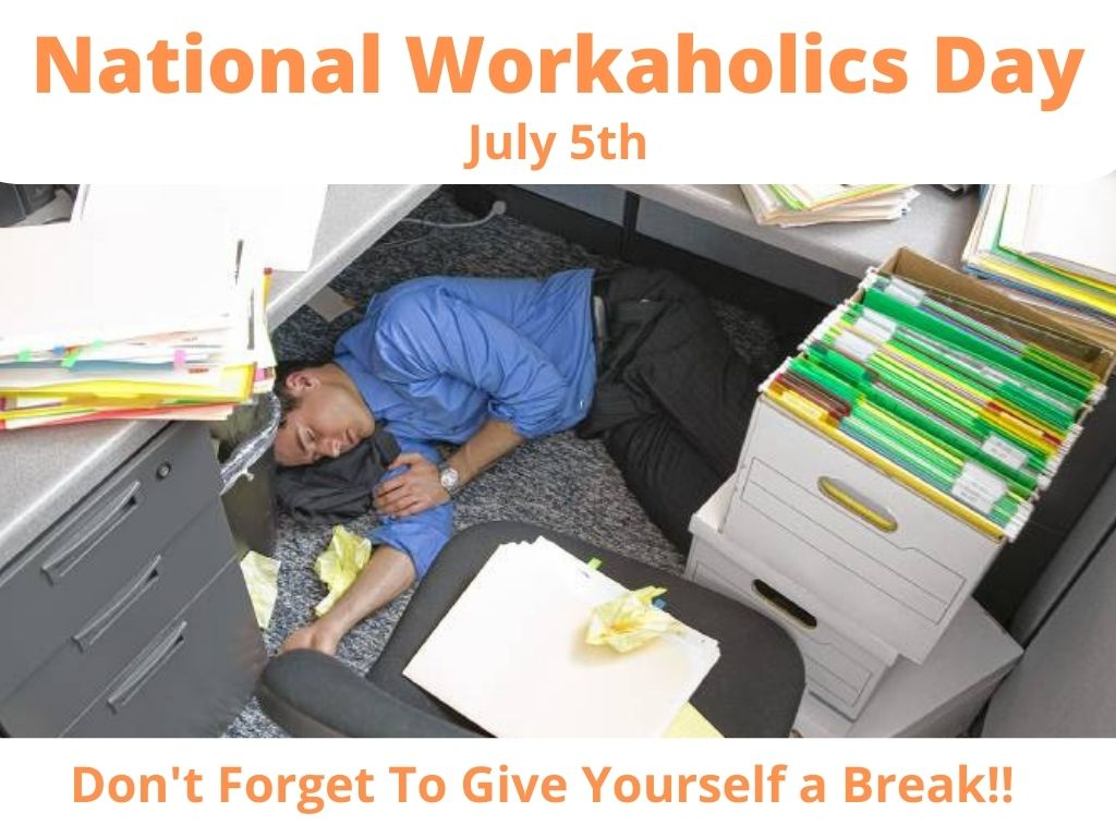 National Workaholics Day